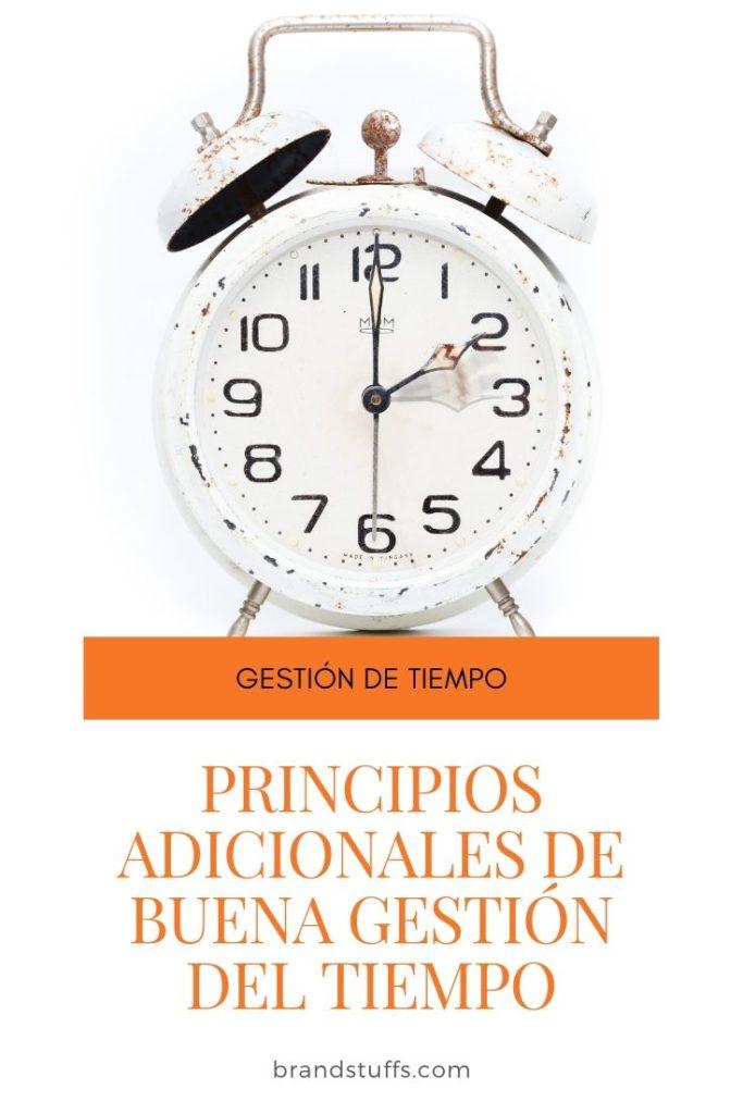 principios adicionales de la buena gestión del tiempo